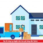 Top 10 đơn vị chuyển nhà được người dân lựa chọn nhất Tphcm